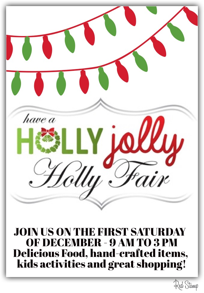 Join us at the Holly Fair Saturday, December 1st.!